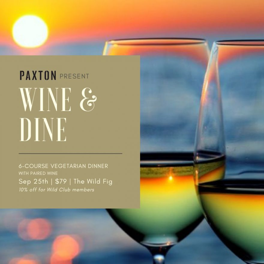 WINE & DINE ii with PAXTON